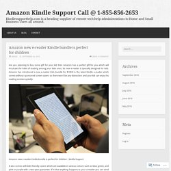Amazon new e-reader Kindle bundle is perfect for children – Amazon Kindle Support Call @ 1-855-856-2653