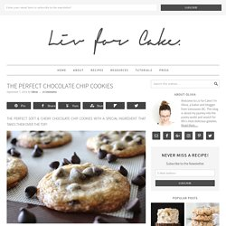 The Perfect Chocolate Chip Cookies - Liv for Cake
