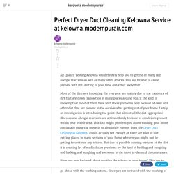 Perfect Dryer Duct Cleaning Kelowna Service at kelowna.modernpurair.com