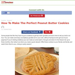 How To Make The Perfect Peanut Butter Cookies – 12 Tomatoes