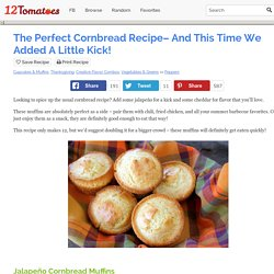 The Perfect Cornbread Recipe– And This Time We Added A Little Kick!