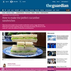 How to make the perfect cucumber sandwiches