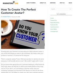 How To Create The Perfect Customer Avatar - Marketing Lab