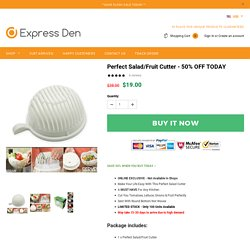 Perfect Salad/Fruit Cutter - 50% OFF TODAY – expressden