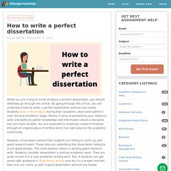 How to write a perfect dissertation in a hassle-free way
