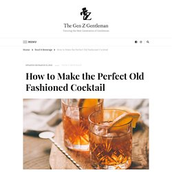 How to Make the Perfect Old Fashioned Cocktail -