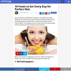 10 Foods to Eat Every Day for Perfect Skin