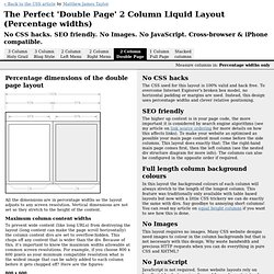 The Perfect 2 Column Liquid Layout (double page): No CSS hacks. SEO friendly. iPhone compatible.