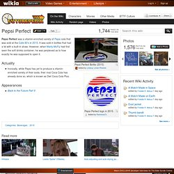 Pepsi Perfect - Futurepedia - The Back to the Future Wiki