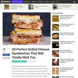 30 Perfect Grilled Cheese Sandwiches That Will Totally Melt You