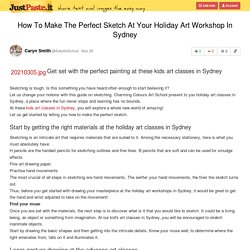 How To Make The Perfect Sketch At Your Holiday Art Workshop In Sydney