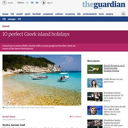 10 perfect Greek island holidays