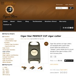 Cigar Star PERFECT CUT cigar cutter
