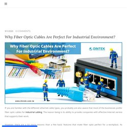 Why Fiber Optic Cables Are Perfect For Industrial Environment?