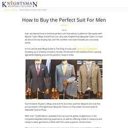 How to Buy the Perfect Suit For Men - Knightsman Bespoke Tailors