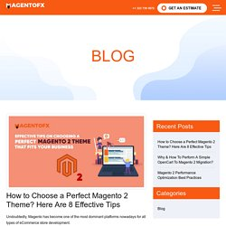 How to Choose a Perfect Magento 2 Theme? Here Are 8 Effective Tips