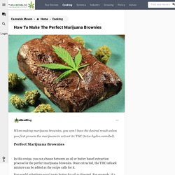 How To Make The Perfect Marijuana Brownies