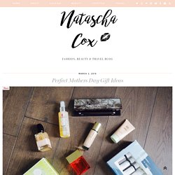 Perfect Mothers Day Gift Ideas - Natascha Cox