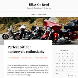 Perfect Gift for motorcycle enthusiasts – Bikes On Road