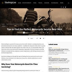 Tips to Find the Perfect Motorcycle Service Near Whit - The Pulp LIst