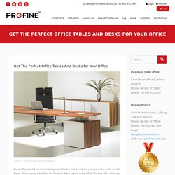 Get The Perfect Office Tables And Desks for Your Office