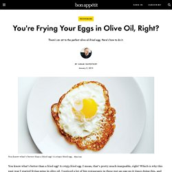How to Make a Perfect Olive Oil-Fried Egg - Bon Appétit