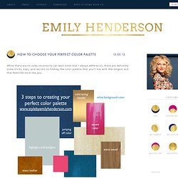 Emily Henderson — Stylist - BLOG - How to choose your perfect color palette