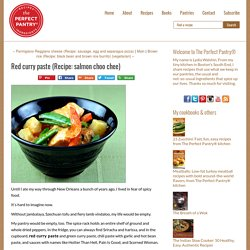 (to keep) The Perfect Pantry®: Red curry paste (Recipe: salmon choo chee)