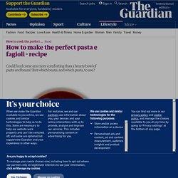 How to make the perfect pasta e fagioli - recipe
