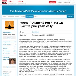 "Perfect ""Diamond Hour"" Part 2: Rewrite your goals daily - The Personal Self Development Meetup Group (Stockton, CA"