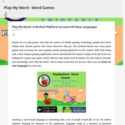 Play My Word- A Perfect Platform to Learn 60 New Languages