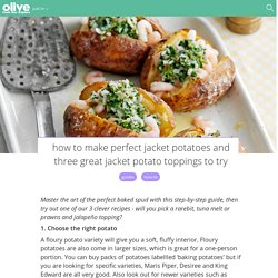 How to make perfect jacket potatoes and three great jacket potato toppings to try