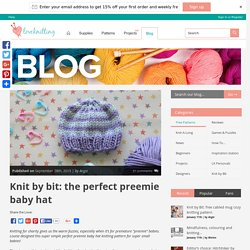 Knit by bit: the perfect preemie baby hat