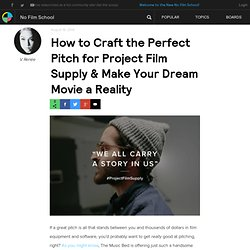 How to Craft the Perfect Pitch for Project Film Supply & Make Your Dream Movie a Reality