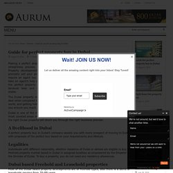 Guide for perfect property buy in Dubai - Aurum Real EstateAurum Real Estate