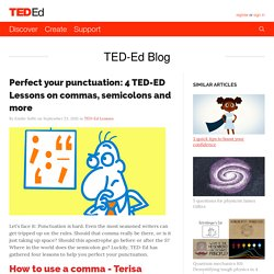 Perfect your punctuation: 4 TED-ED Lessons on commas, semicolons and more