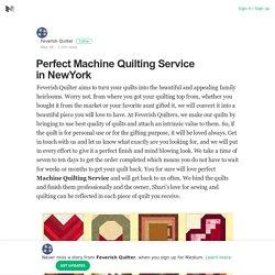 Perfect Machine Quilting Service in NewYork – Feverish Quilter – Medium