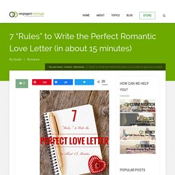 "7 ""Rules"" to Write the Perfect Romantic Love Letter (in about 15 minutes)"