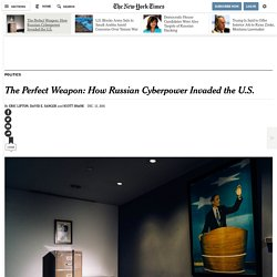 The Perfect Weapon: How Russian Cyberpower Invaded the U.S.
