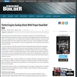 Perfect Engine Sealing Starts With Proper Head Bolt Use - Engine Builder Magazine
