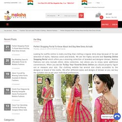Perfect Shopping Portal To Know About And Buy New Dress Arrivals
