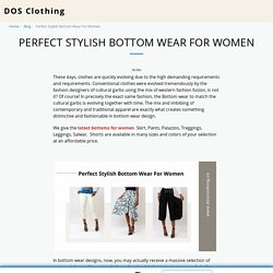 Perfect Stylish Bottom Wear For Women