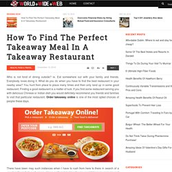 How To Find The Perfect Takeaway Meal In A Takeaway Restaurant