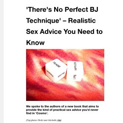 'There's No Perfect BJ Technique' – Realistic Sex Advice You Need to Know - VICE