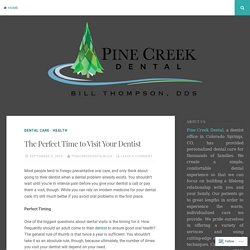 The Perfect Time to Visit Your Dentist – Pine Creek Dental