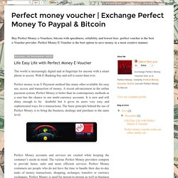 Make Life Easy with Perfect Money E-Voucher