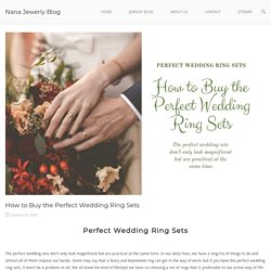 How to Buy the Perfect Wedding Ring Sets - Nana Jewerly Blog