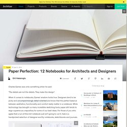 Paper Perfection: 12 Notebooks for Architects and Designers