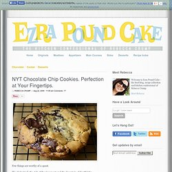NYT Chocolate Chip Cookies. Perfection at Your Fingertips.
