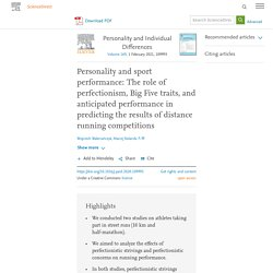 Personality and sport performance: The role of perfectionism, Big Five traits, and anticipated performance in predicting the results of distance running competitions
